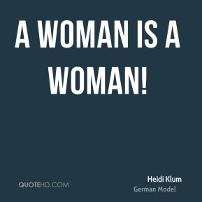 A woman is a woman!
