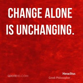 Change alone is unchanging.