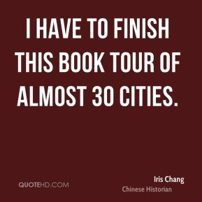 I have to finish this book tour of almost 30 cities.