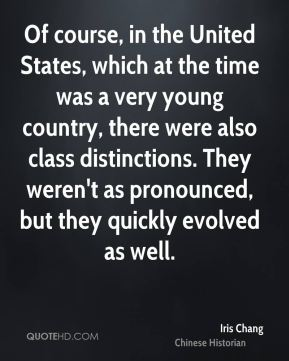 Of course, in the United States, which at the time was a very young country, there were also class distinctions. They weren't as pronounced, but they quickly evolved as well.