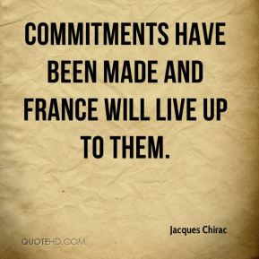 Commitments have been made and France will live up to them.