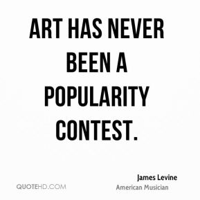 Art has never been a popularity contest.