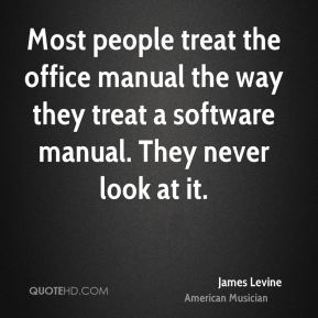 Most people treat the office manual the way they treat a software manual. They never look at it.