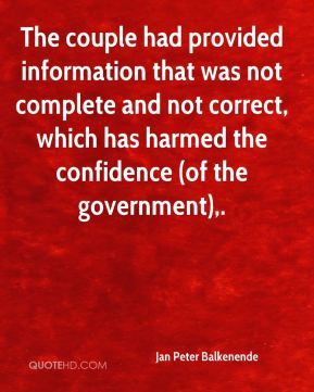 The couple had provided information that was not complete and not correct, which has harmed the confidence (of the government).