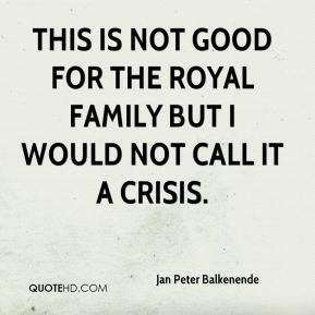 This is not good for the royal family but I would not call it a crisis.