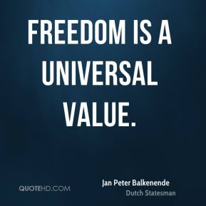 Freedom is a universal value.