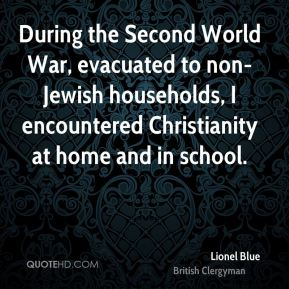 During the Second World War, evacuated to non-Jewish households, I encountered Christianity at home and in school.