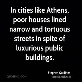 In cities like Athens, poor houses lined narrow and tortuous streets in spite of luxurious public buildings.