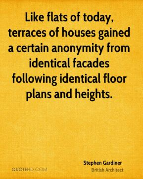Like flats of today, terraces of houses gained a certain anonymity from identical facades following identical floor plans and heights.