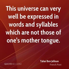 This universe can very well be expressed in words and syllables which are not those of one's mother tongue.