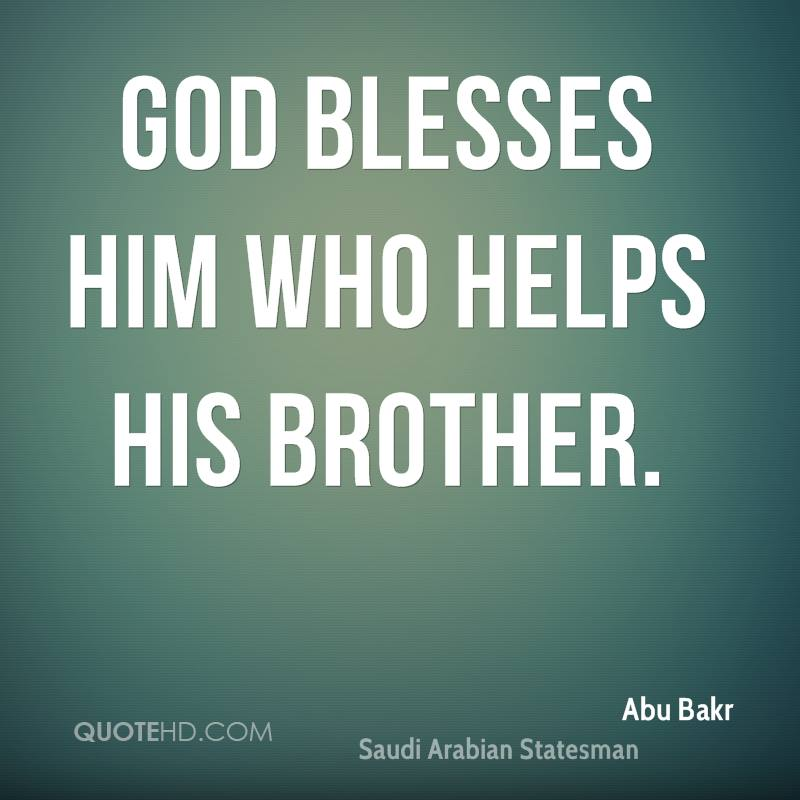 God blesses him who helps his brother.