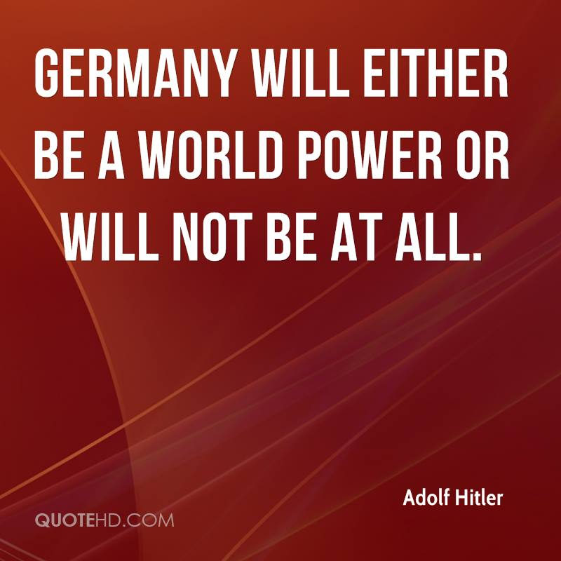 Germany will either be a world power or will not be at all.