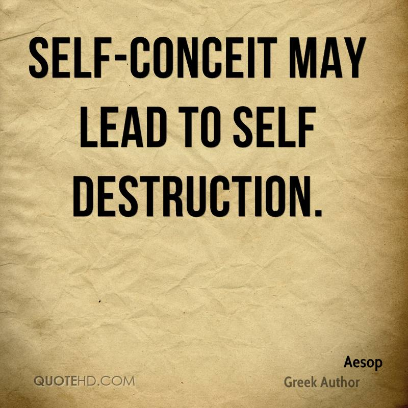 essay self conceit may lead to self destruction Self conceit may lead to self destruction essays, help with fractions homework, creative writing course victoria university wellington 01 nis 2018 0 comment.