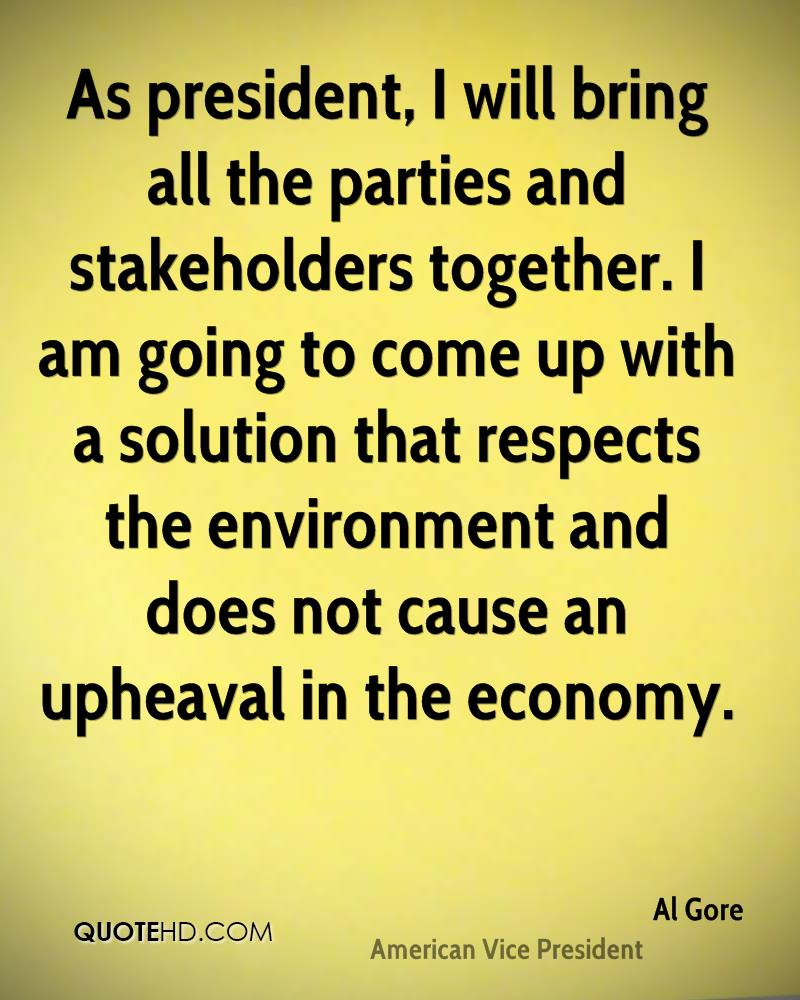 As president, I will bring all the parties and stakeholders together. I am going to come up with a solution that respects the environment and does not cause an upheaval in the economy.