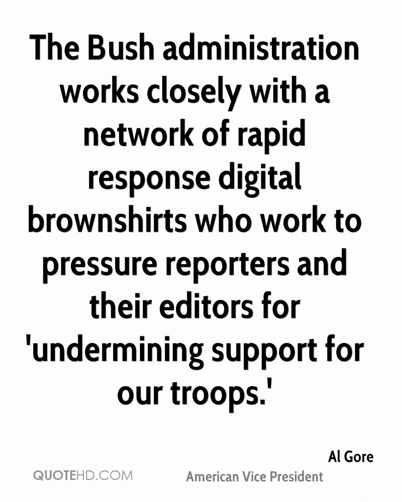 The Bush administration works closely with a network of rapid response digital brownshirts who work to pressure reporters and their editors for 'undermining support for our troops.'