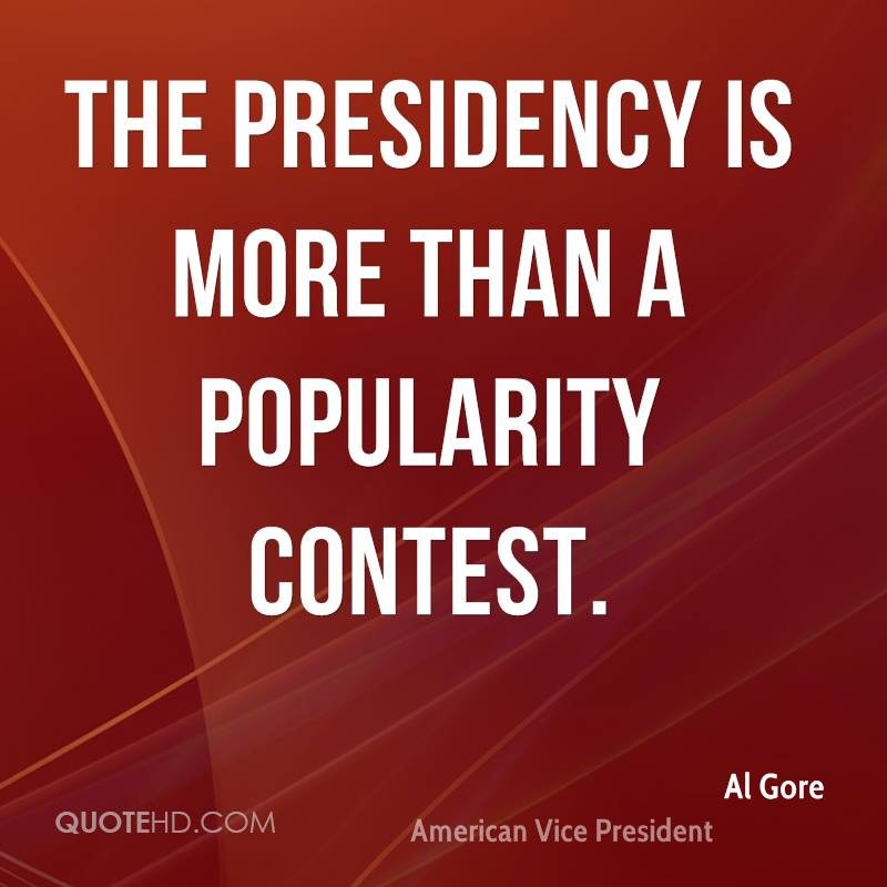 The presidency is more than a popularity contest.