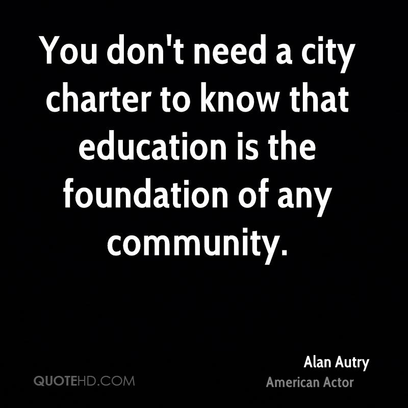 You don't need a city charter to know that education is the foundation of any community.