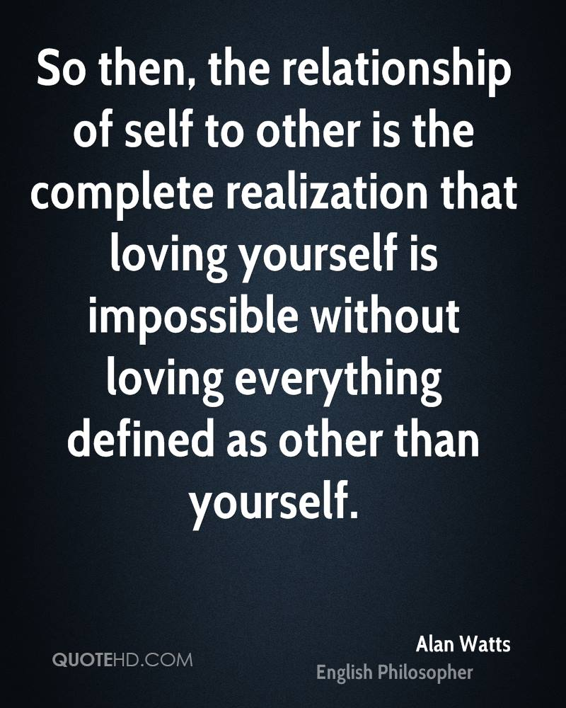 Quotes Of Loving Yourself Alan Watts Quotes  Quotehd