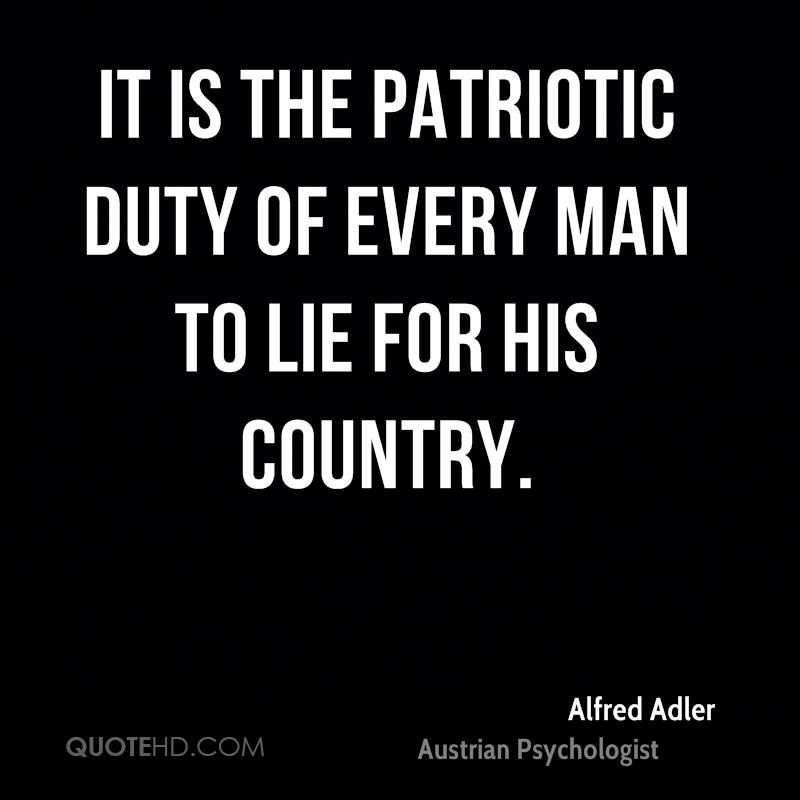 It is the patriotic duty of every man to lie for his country.