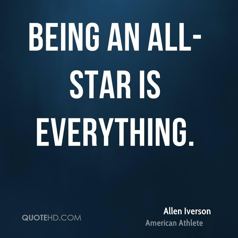 Being an All-Star is everything.
