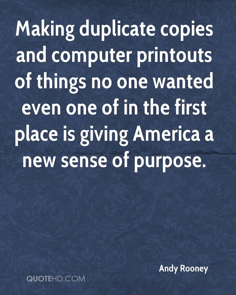 Making duplicate copies and computer printouts of things no one wanted even one of in the first place is giving America a new sense of purpose.