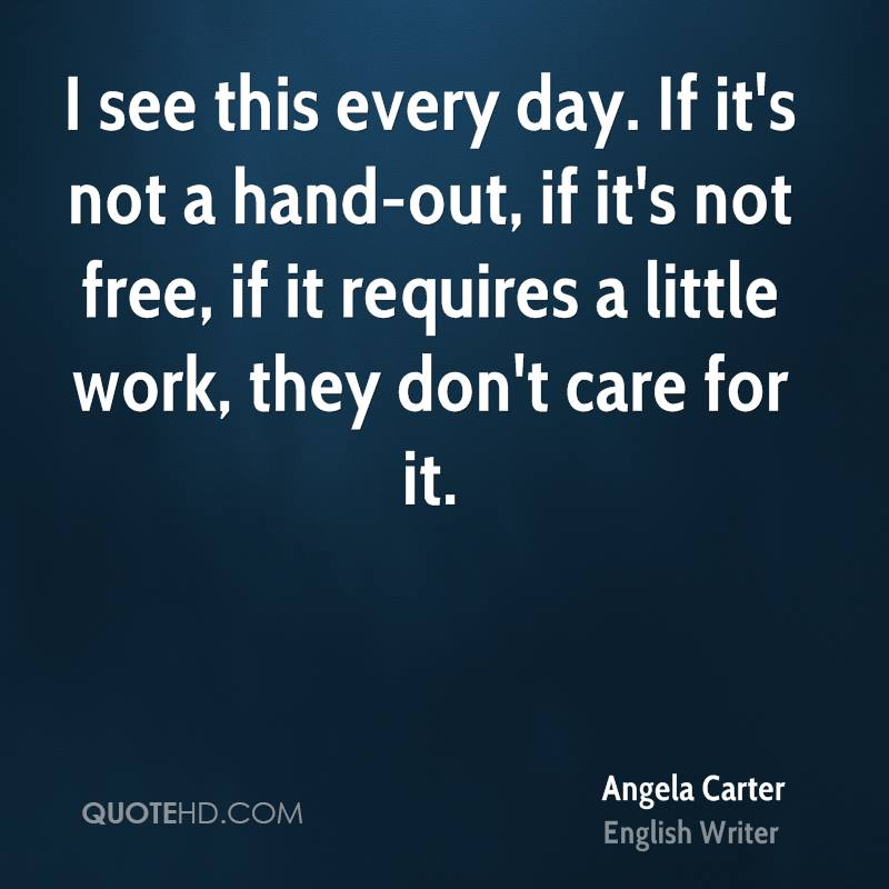 I see this every day. If it's not a hand-out, if it's not free, if it requires a little work, they don't care for it.