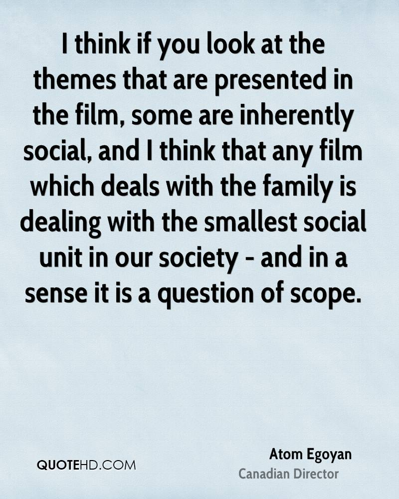 I think if you look at the themes that are presented in the film, some are inherently social, and I think that any film which deals with the family is dealing with the smallest social unit in our society - and in a sense it is a question of scope.