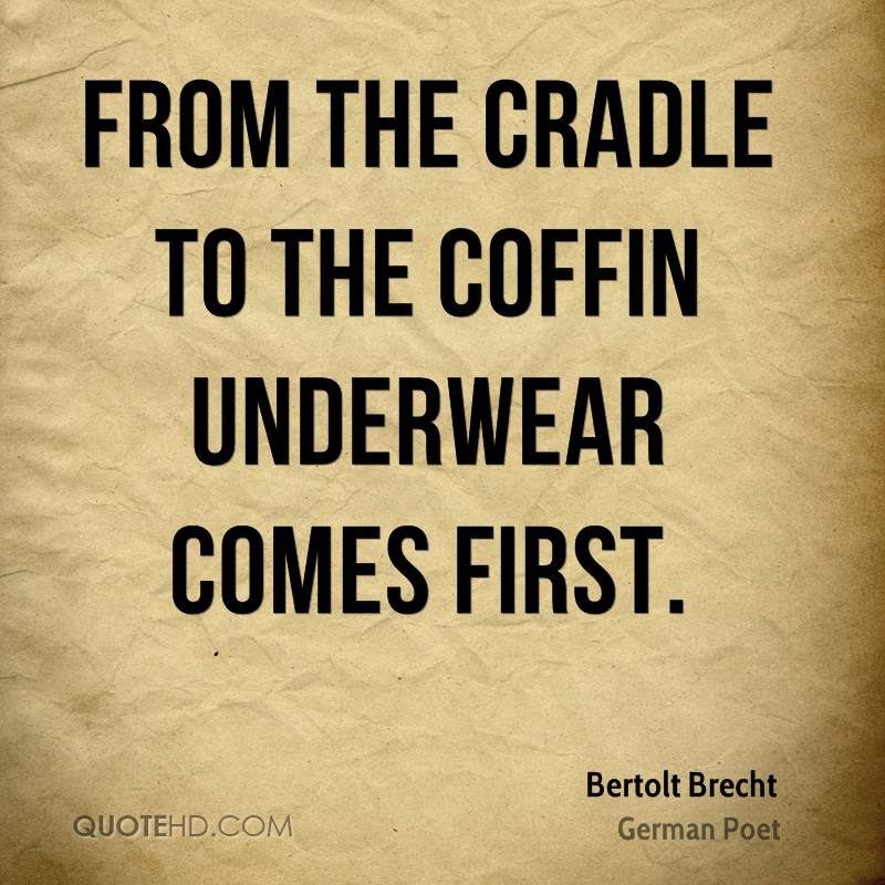 From the cradle to the coffin underwear comes first.