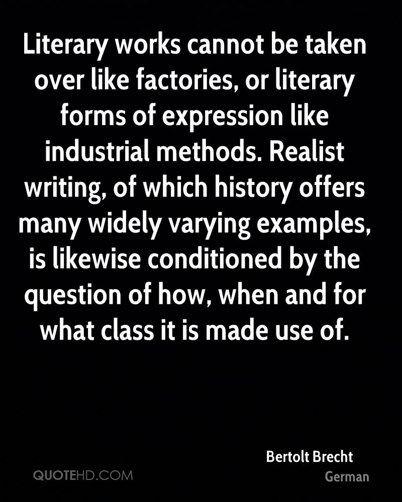 Bertolt Brecht Quotes QuoteHD Bertolt Brecht Quote Literary Works Cannot Be Taken Over Like Bertolt Brecht Quote Literary Works Cannot Be Taken Over Like Factories Or Literary Forms