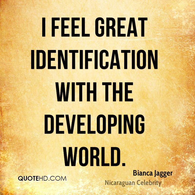 I feel great identification with the developing world.