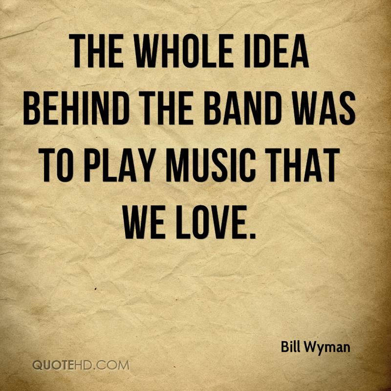 The whole idea behind the band was to play music that we love.