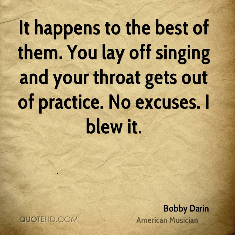 It happens to the best of them. You lay off singing and your throat gets out of practice. No excuses. I blew it.