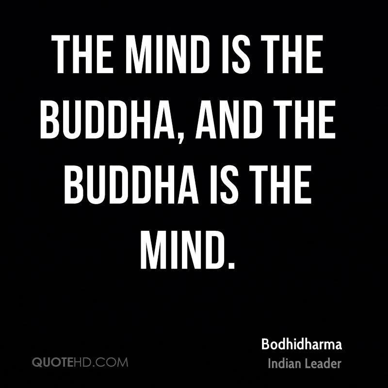 The mind is the Buddha, and the Buddha is the mind.