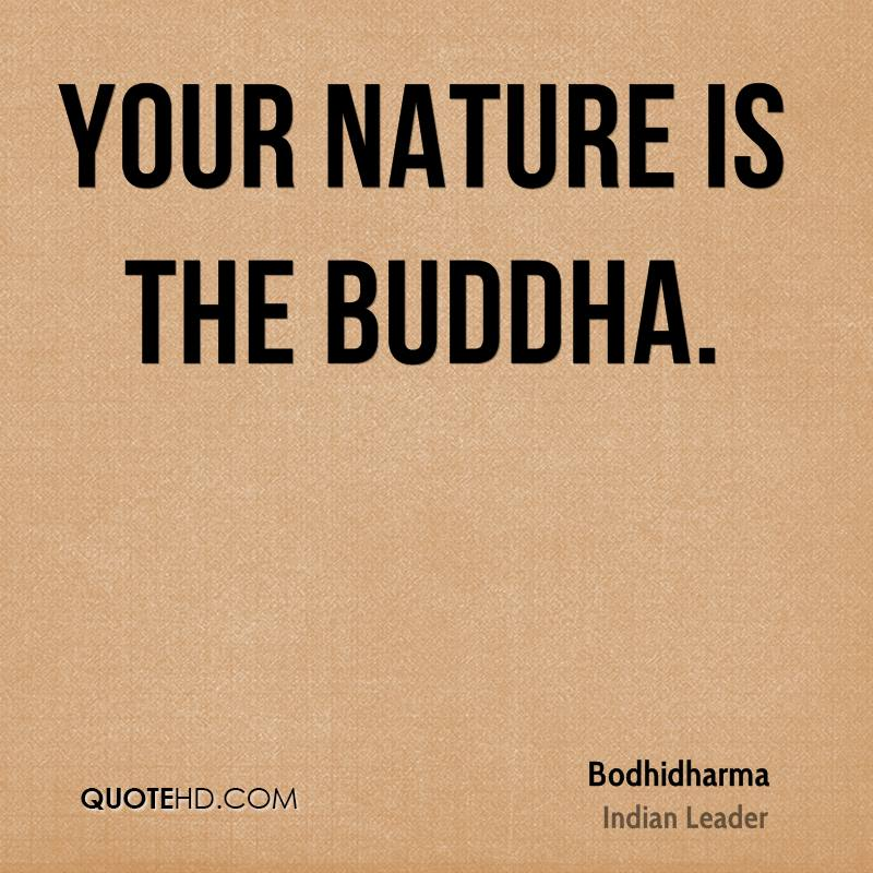 Your nature is the Buddha.