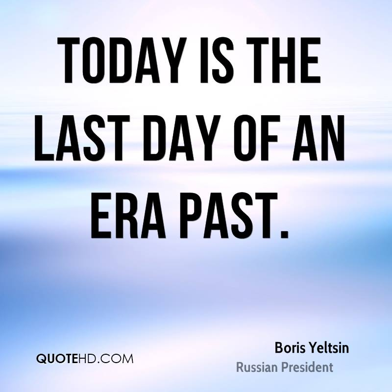 Today is the last day of an era past.