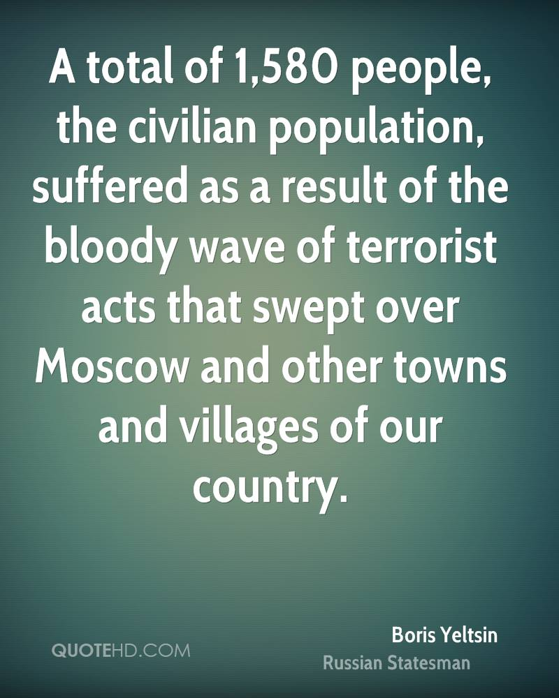 A total of 1,580 people, the civilian population, suffered as a result of the bloody wave of terrorist acts that swept over Moscow and other towns and villages of our country.