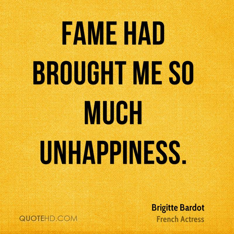 Fame had brought me so much unhappiness.