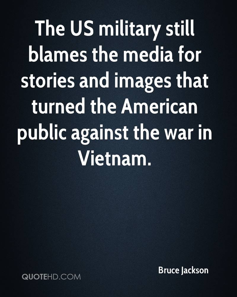 The US military still blames the media for stories and images that turned the American public against the war in Vietnam.