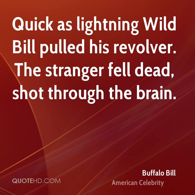 Quick Quote: Buffalo Bill Quotes