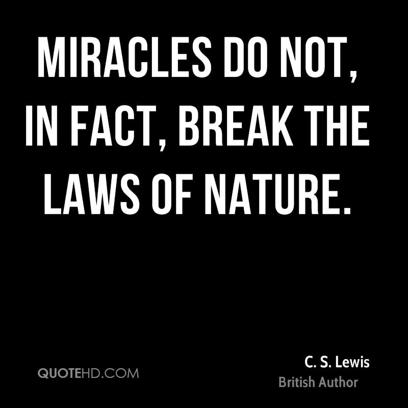 Miracles do not, in fact, break the laws of nature.