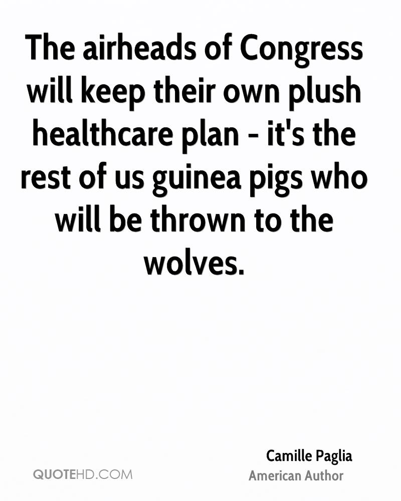 The airheads of Congress will keep their own plush healthcare plan - it's the rest of us guinea pigs who will be thrown to the wolves.