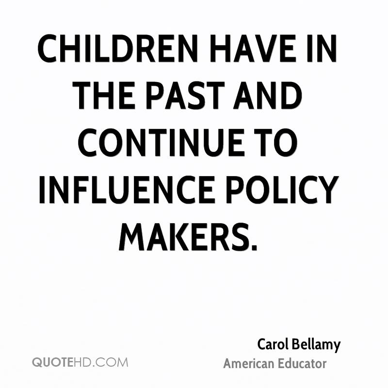 Children have in the past and continue to influence policy makers.