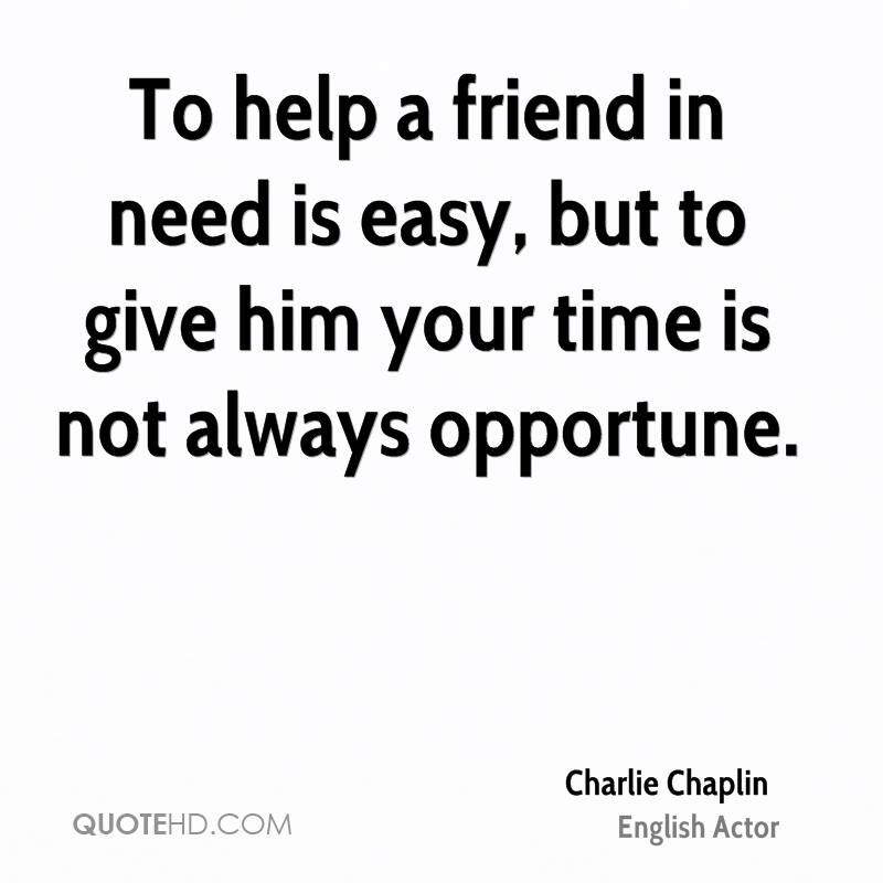 Quotes For A Friend Who Needs Help : Quotes about helping a friend in need quotesgram
