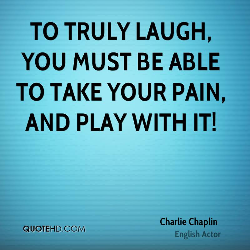 Charlie chaplin quotes pain