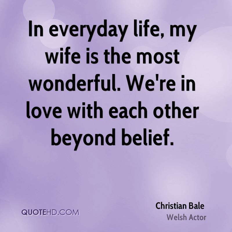 In Everyday Life, My Wife Is The Most Wonderful. Weu0027re In Love
