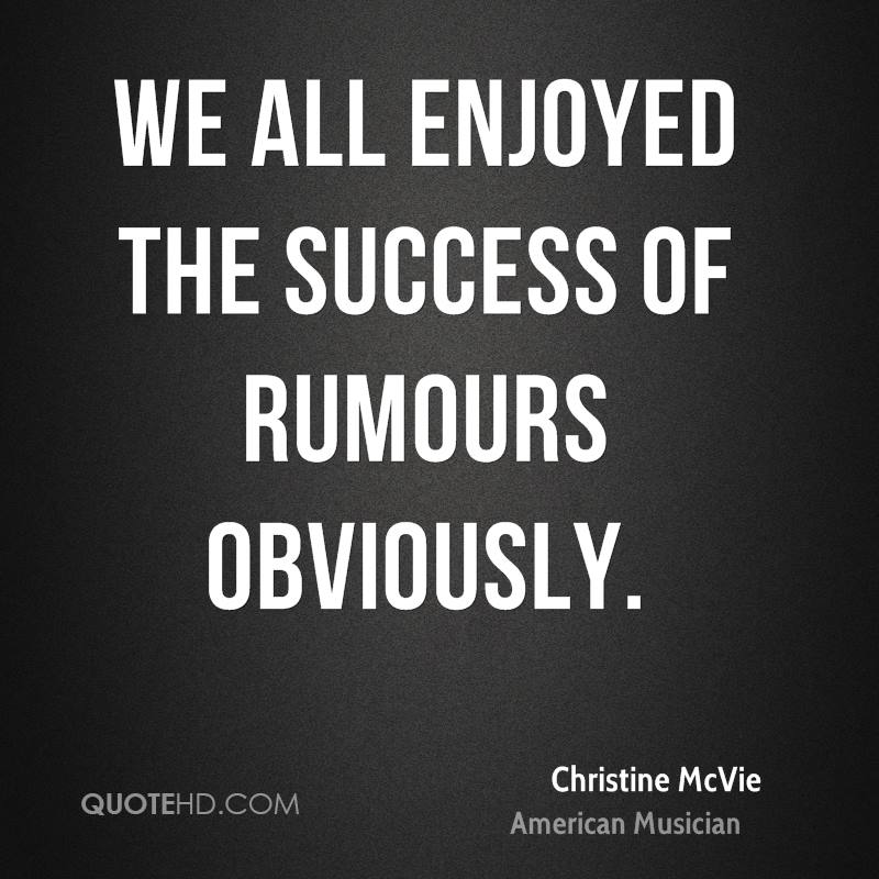 We all enjoyed the success of Rumours obviously.