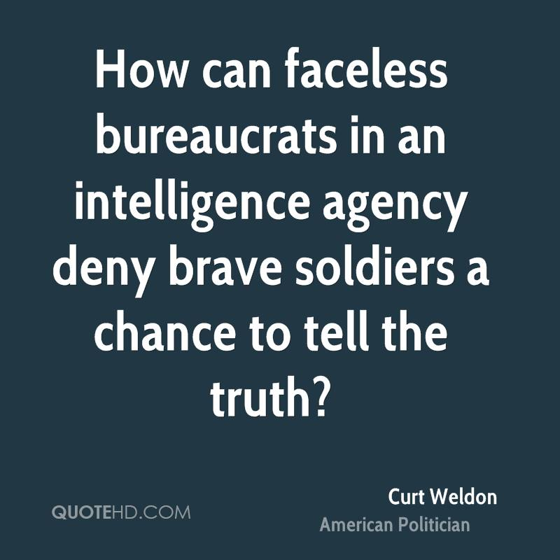 How can faceless bureaucrats in an intelligence agency deny brave soldiers a chance to tell the truth?