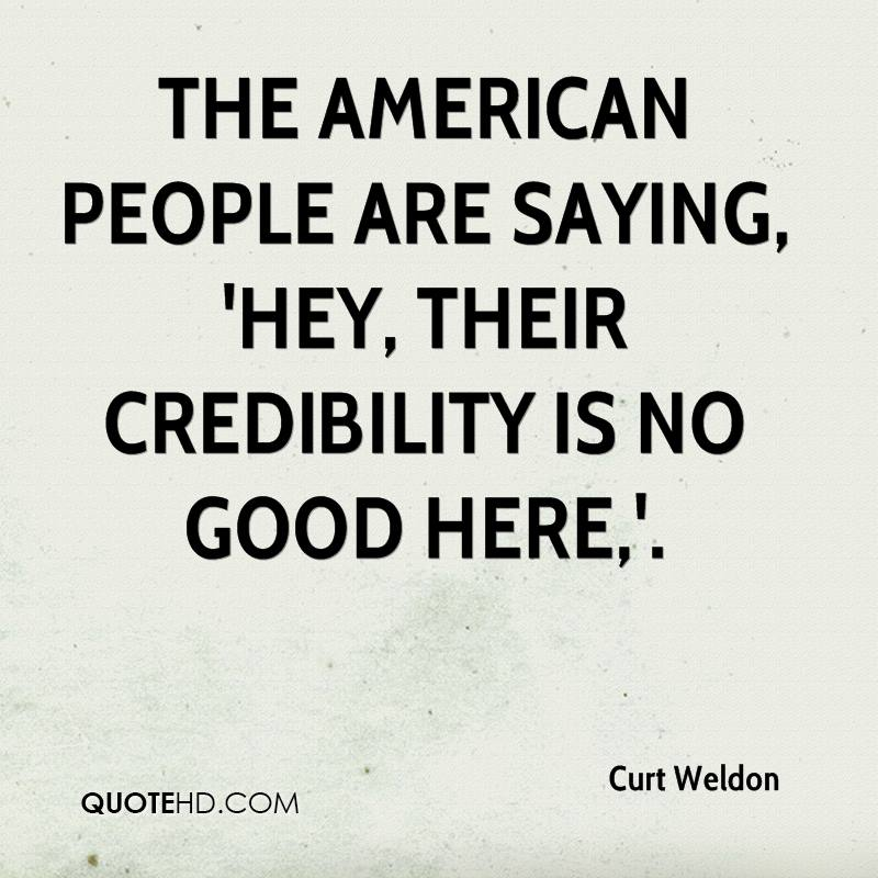 The American people are saying, 'Hey, their credibility is no good here,'.
