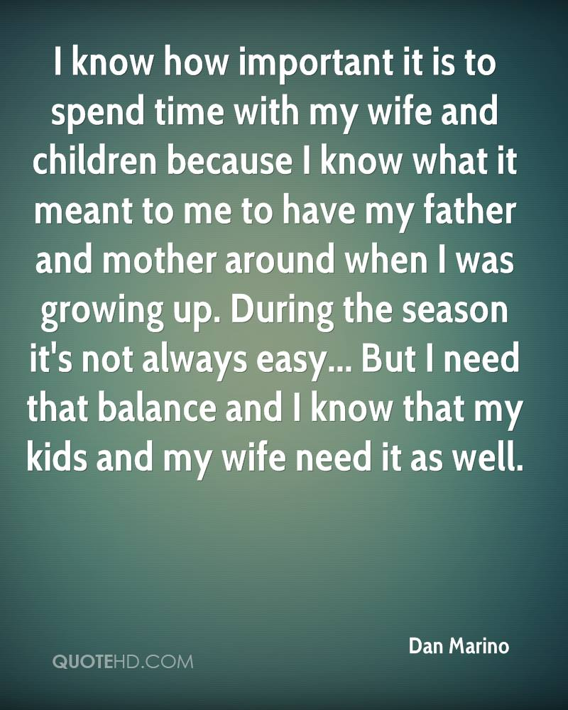 Spend Time With Your Wife Quotes: Dan Marino Wife Quotes