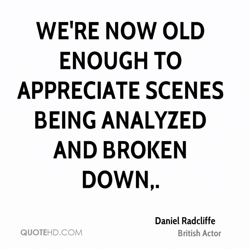 We're now old enough to appreciate scenes being analyzed and broken down.